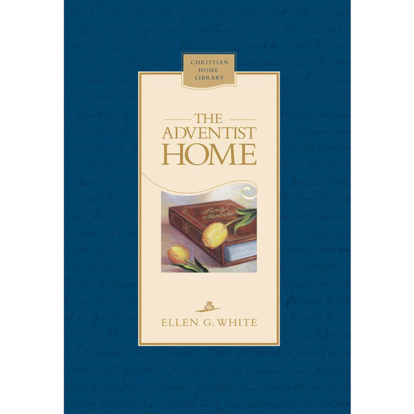 The Adventist Home (Hardcover) by Ellen White