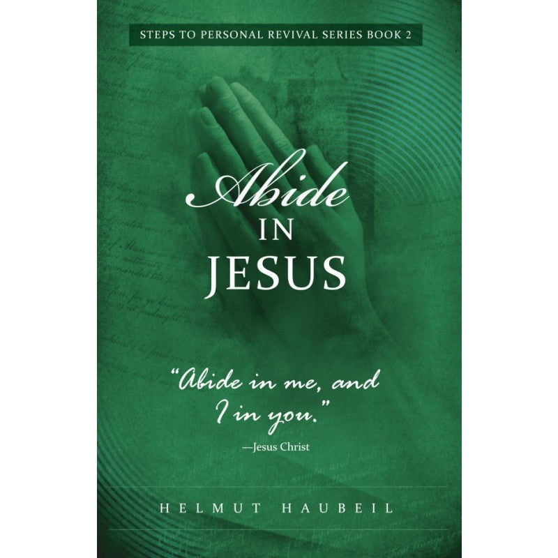 Abide in Jesus: No. 2 Mini Series Steps to Personal Revival