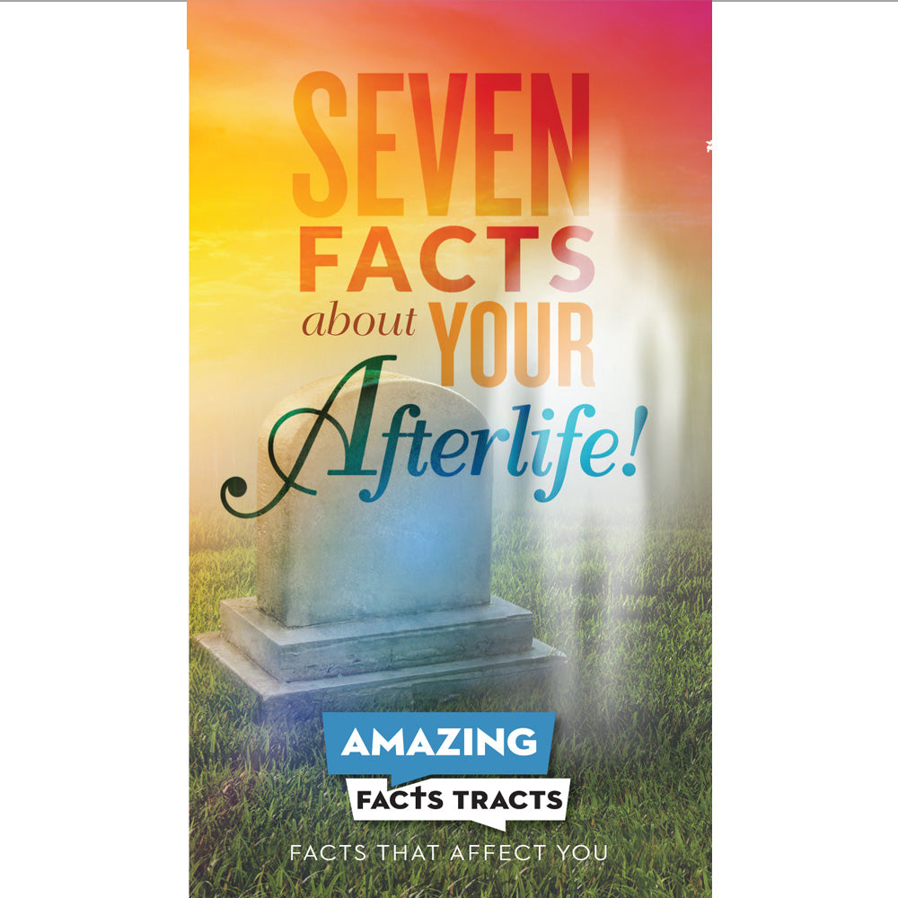 AFacts Tracts (100/pack): Seven Facts About Your Afterlife! by Amazing Facts