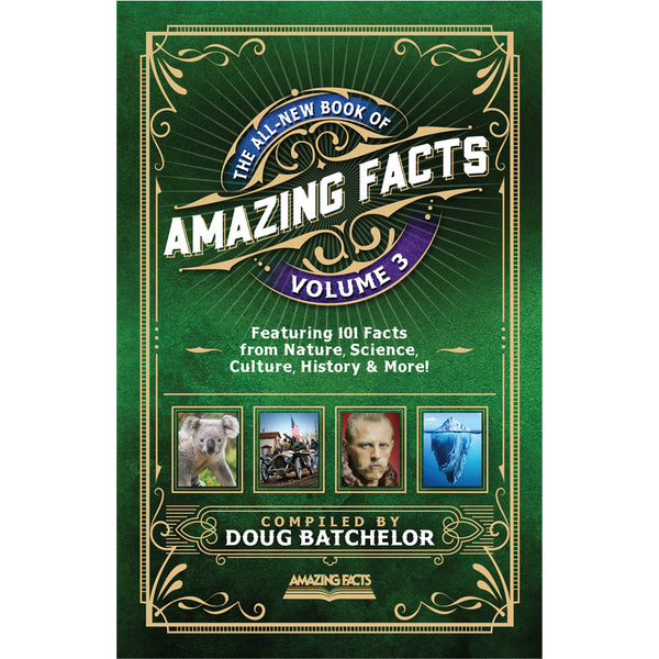 The All-New Book of Amazing Facts Vol 3 by Doug Batchelor