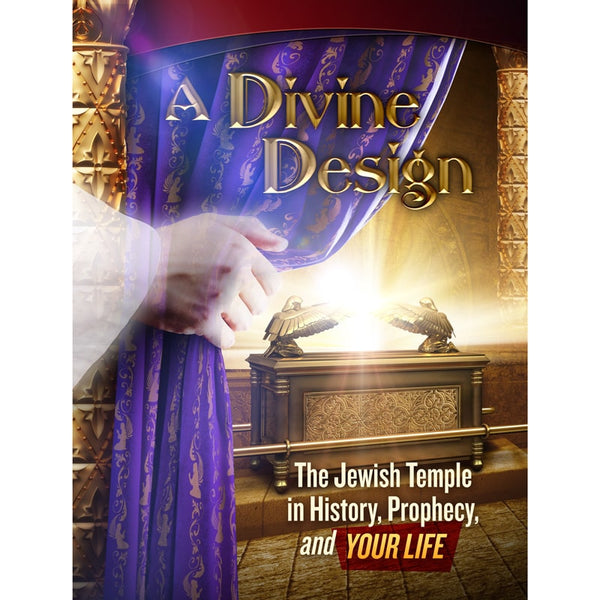 A Divine Design: The Jewish Temple in History, Prophecy, and Your Life by Amazing Facts