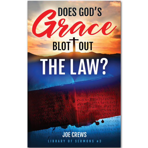 Does God's Grace Blot Out The Law? (PB) by Joe Crews