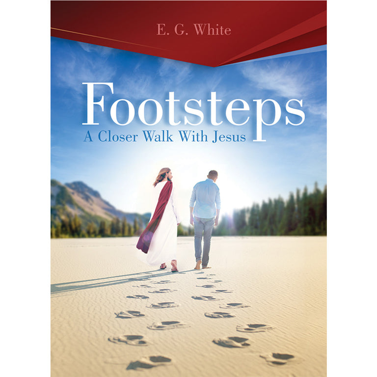 Footsteps: A Closer Walk With Jesus (Steps to Christ)