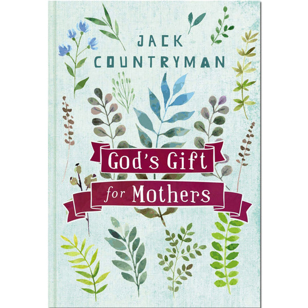 God's Gift for Mothers by Jack Countryman