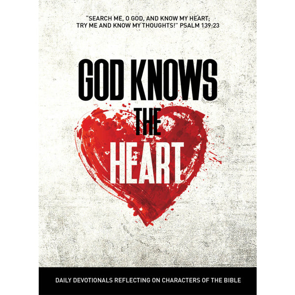 God Knows the Heart: Daily Devotional by Remnant Publications