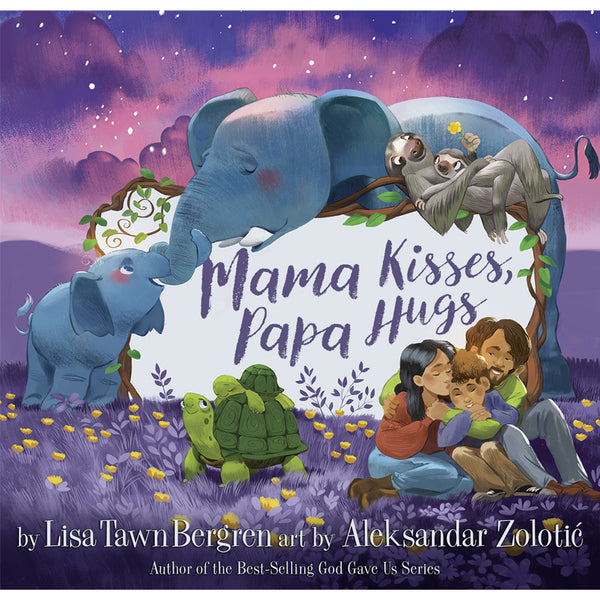 Mama Kisses, Papa Hugs by Lisa Bergren