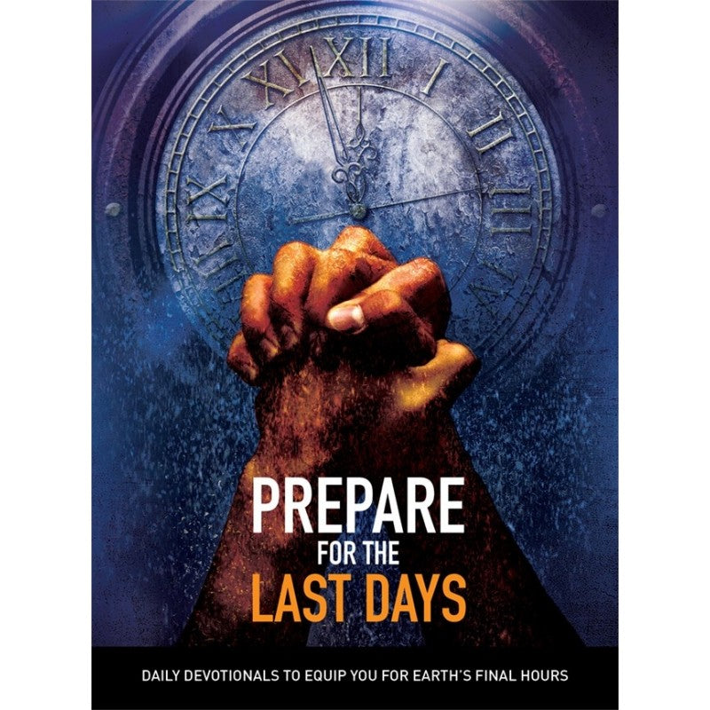Prepare for the Last Days: Daily Devotional by Remnant Publications