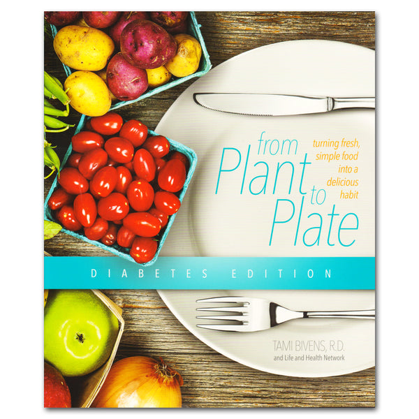 From Plant to Plate: Diabetes Edition by Tami Bivens