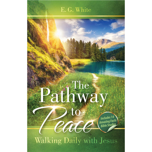 The Pathway to Peace: Walking Daily with Jesus (Includes 14 Amazing Facts Bible Studies!)