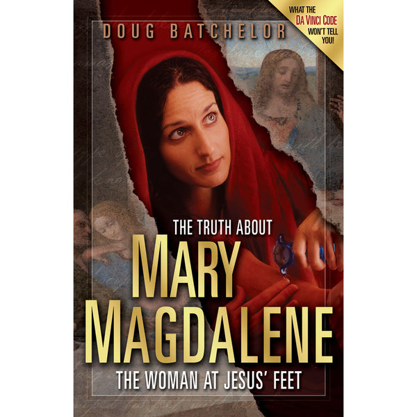 The Truth About Mary Magdalene by Doug Batchelor