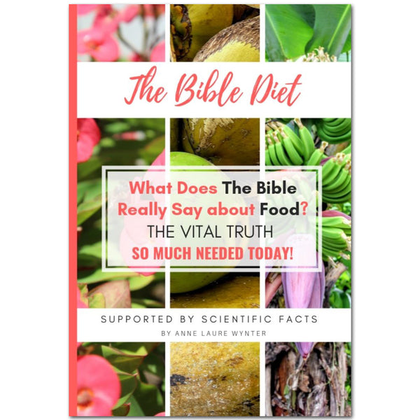 The Bible Diet: What Does the Bible Really Say About Food? by Anne Wynter