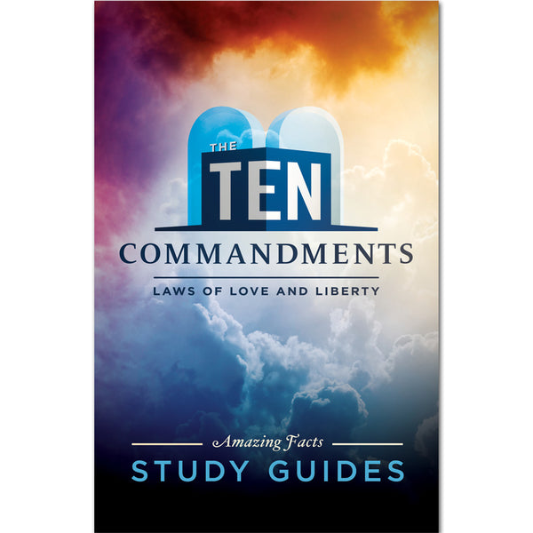 The Ten Commandments: Study Guide by Amazing Facts