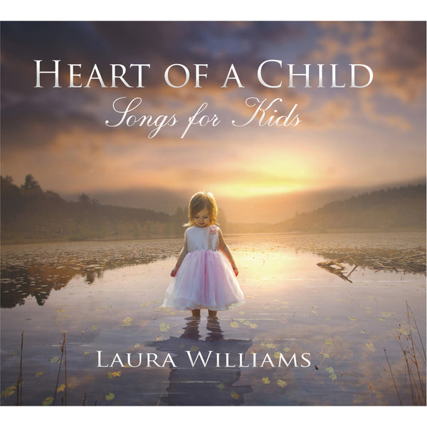 Heart of a Child: Songs for Kids by Laura Williams