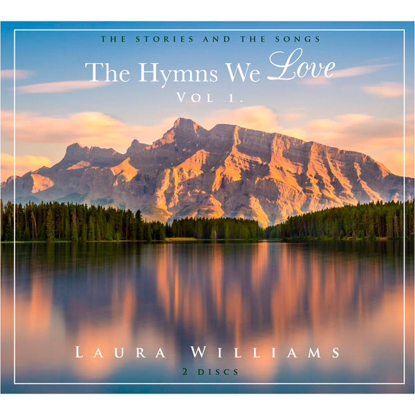 The Hymns We Love Volume 1 by Laura Williams