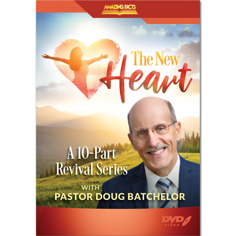 The New Heart: A 10 Part Revival Series by Doug Batchelor