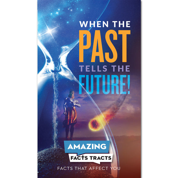 AFacts Tracts (100/pack): When the Past Tells the Future! by Amazing Facts