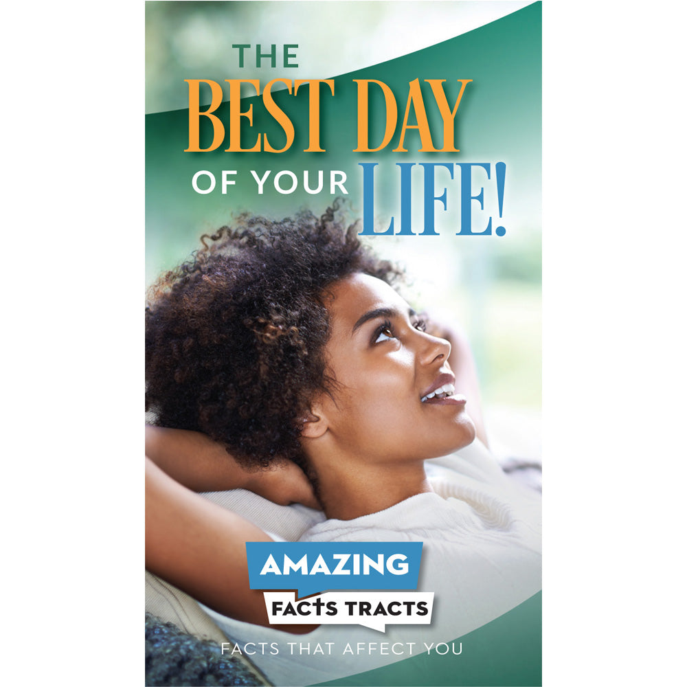 AFacts Tracts (100/pack): The Best Day of Your Life! by Amazing Facts
