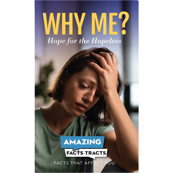 AFacts Tracts (100/pack): Why Me? Where is God When I'm Suffering? by Amazing Facts