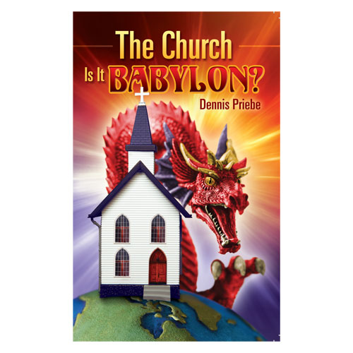 The Church: Is It Babylon? (PB) by Dennis Priebe