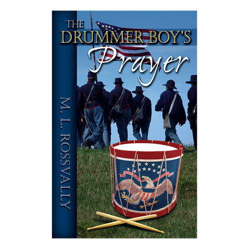 The Drummer Boy's Prayer (PB) by M.L. Rossvally