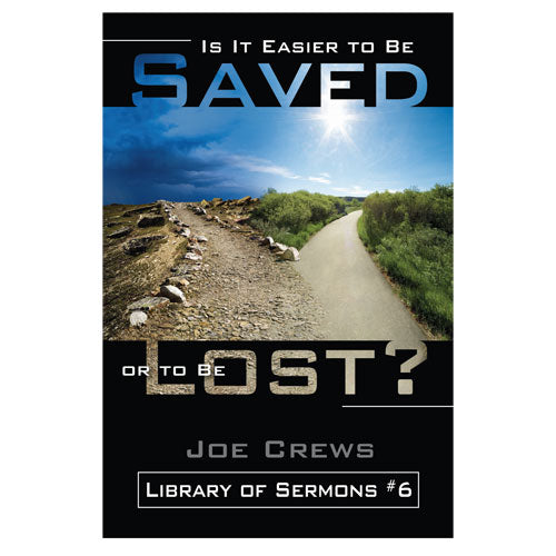 Is It Easier to Be Saved or Lost? (PB) by Joe Crews