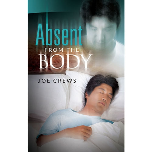 Absent From The Body (PB) by Joe Crews