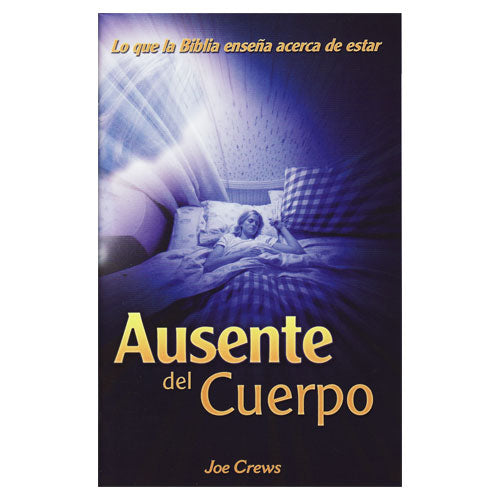 Ausente del Cuerpo (PB) by Joe Crews
