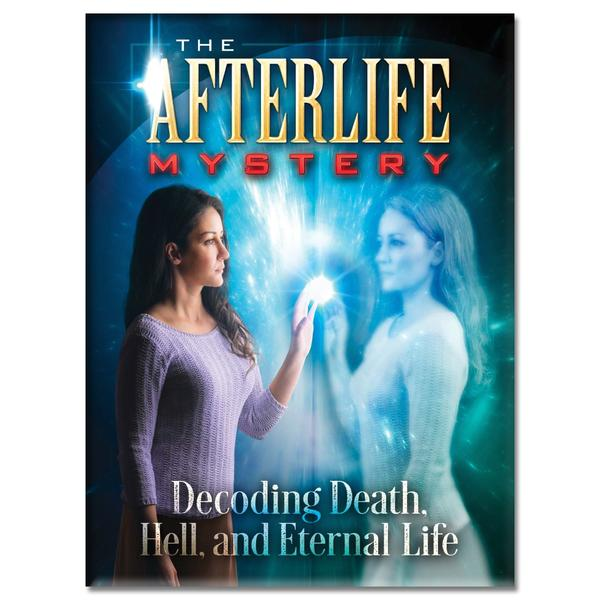 The Afterlife Mystery Magazine by Amazing Facts