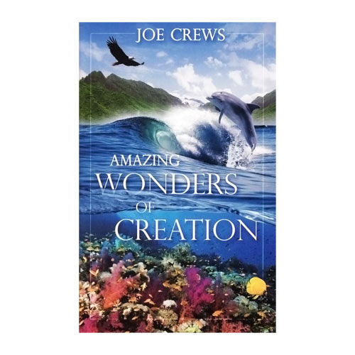 Amazing Wonders of Creation (PB) by Joe Crews