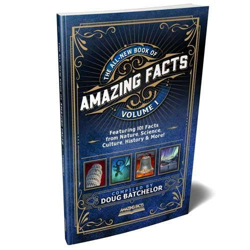 The All-New Book of Amazing Facts Vol 1 by Doug Batchelor