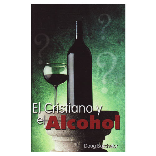 El Cristiano y el Alcohol (PB) by Doug Batchelor