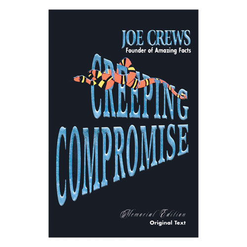 Creeping Compromise: Memorial Edition by Joe Crews