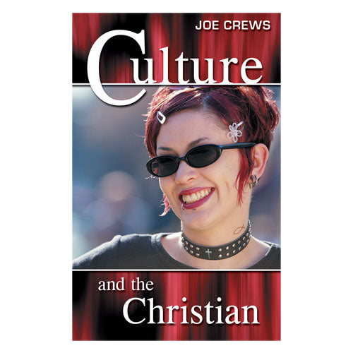 Culture And The Christian (PB) by Joe Crews