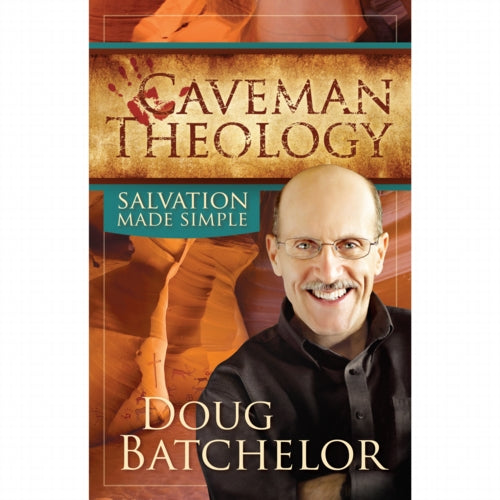 Caveman Theology: Salvation Made Simple by Doug Batchelor