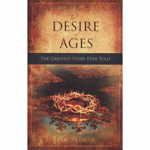 Desire of Ages Deluxe Paperback by Ellen White