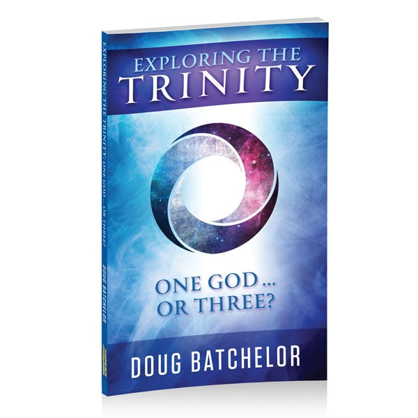 Exploring the Trinity One God, or Three? by Doug Batchelor