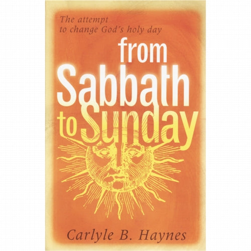 From Sabbath to Sunday by Carlyle Haynes