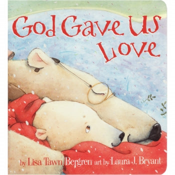 God Gave Us Love by Lisa Bergren