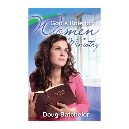 God's Role for Women in Ministry (PB) by Doug Batchelor