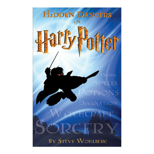 Hidden Dangers in Harry Potter (PB) by Steve Wohlberg
