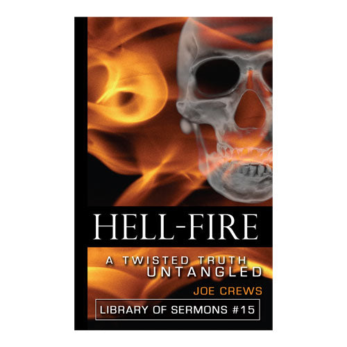 Hell-fire: A Twisted Truth Untangled (PB) by Joe Crews
