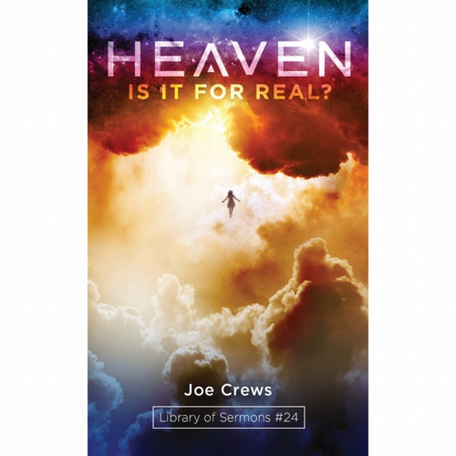 Heaven: Is It for Real? (PB) by Joe Crews