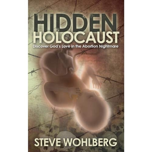 Hidden Holocaust (PB) by Steve Wohlberg