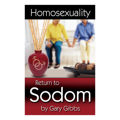 Homosexuality: Return to Sodom (PB) by Gary Gibbs