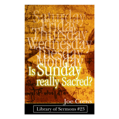 Is Sunday Really Sacred? (PB) by Joe Crews