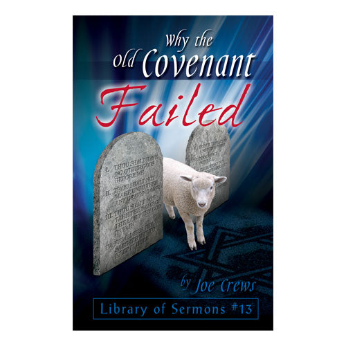 Why the Old Covenant Failed (PB) by Joe Crews