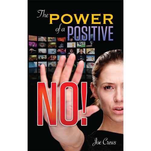 The Power of a Positive No (PB) by Joe Crews