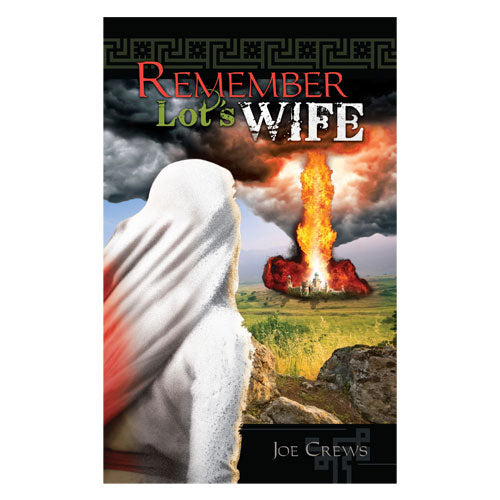 Remember Lot's Wife (PB) by Joe Crews