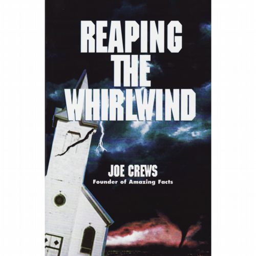 Reaping The Whirlwind by Joe Crews