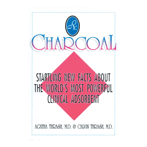 Charcoal: The Word's Most Powerful Clinical Adsorbent by Agatha Thrash